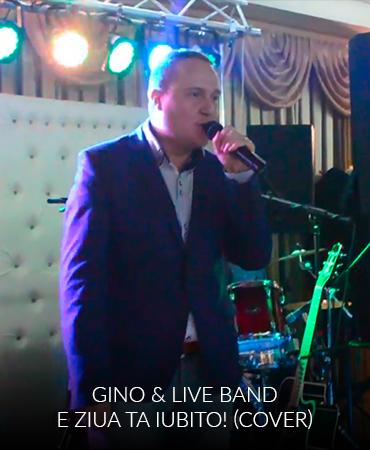 Gino & Live Band – E ziua ta iubito! – Cover