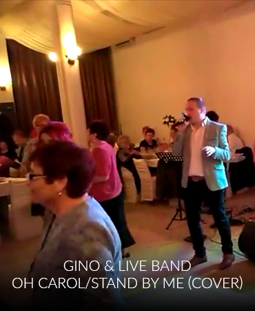 Gino & Live Band – Oh Carol/Stand by me – Cover